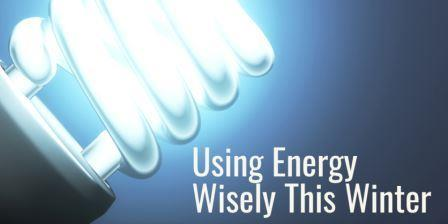 Use Energy Wisely This Winter